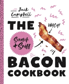The Scratch & Sniff Bacon Cookbook, Hardback Book