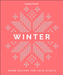 Winter : Warm recipes for cold nights, Hardback Book