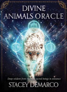 Divine Animals Oracle : Deep wisdom from the most sacred beings in existence, Paperback / softback Book
