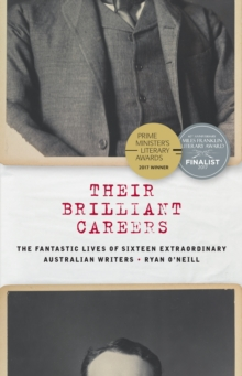 Their Brilliant Careers : The Fantastic Lives of Sixteen Extraordinary Australian Writers, EPUB eBook