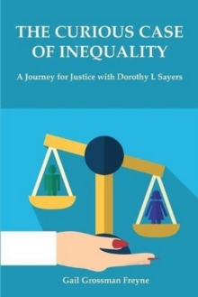 The Curious Case of Inequality : A Journey for Justice with Dorothy L Sayers, Hardback Book