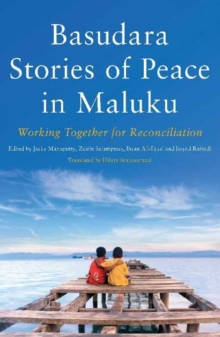 Basudara Stories of Peace in Maluku : Working Together for Reconciliation, Paperback Book