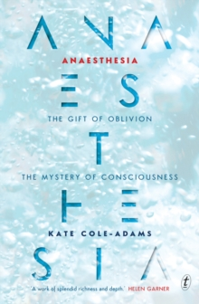 Anaesthesia : The Gift of Oblivion, Paperback Book