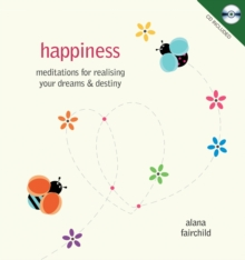 Happiness : Meditations for Realising Your Dreams & Destiny, Mixed media product Book
