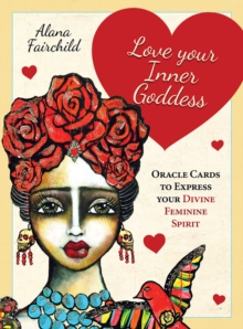 Love Your Inner Goddess : Oracle Cards to Express Your Divine Feminine Spirit, Mixed media product Book