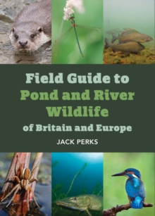 FIELD GUIDE D TO POND WILDLIFE OF BRITAIN & EUROPE, Paperback / softback Book
