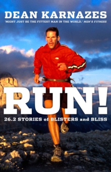 Run! : 26.2 Stories of Blisters and Bliss, EPUB eBook