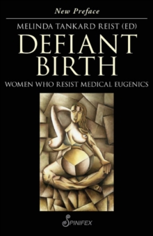 Defiant Birth : Women Who Resist Medical Eugenics, Paperback Book