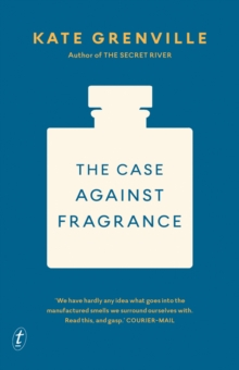 The Case Against Fragrance, Paperback / softback Book