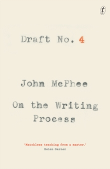 Draft No. 4 : On the Writing Process, Paperback Book