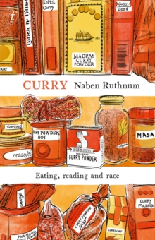 Curry : Eating, Reading and Race, Paperback Book