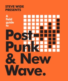 A Field Guide to Post-Punk & New Wave, Hardback Book