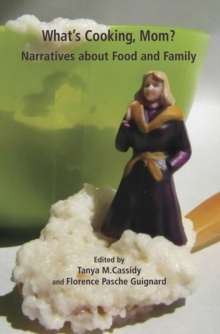 What's Cooking, Mom? : Narratives About Food and Family, Paperback Book