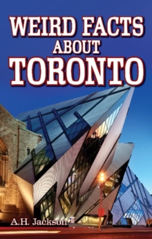 Weird Facts About Toronto, Paperback Book