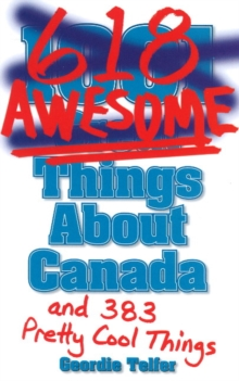 (1001) 618 Awesome Things About Canada : (and 383 Pretty Cool Things), Paperback Book