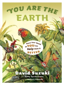 You Are the Earth : Know Your World So You Can Help Make It Better, EPUB eBook