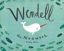 Wendell The Narwhale, Hardback Book