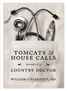 Tomcats & House Calls : Memoir of a Country Doctor, Paperback Book
