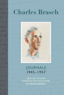 Charles Brasch : Journals 19451957 Part 2, Hardback Book