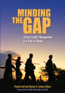 Minding the Gap : African Conflict Management in a Time of Change, Paperback Book