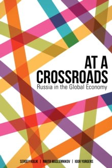 At a Crossroads : Russia in the Global Economy, Paperback / softback Book