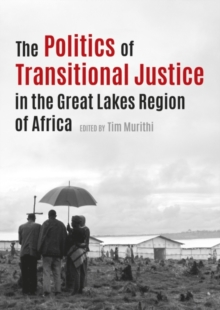 The politics of transitional justice in the Great Lakes region of Africa, Paperback Book