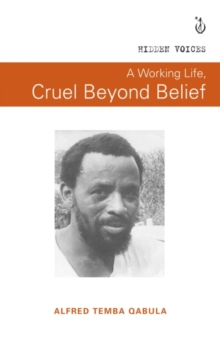 A working life, cruel beyond belief, Paperback Book