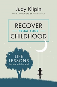 Recover from your Childhood : Life Lessons for Adult Children, Paperback / softback Book