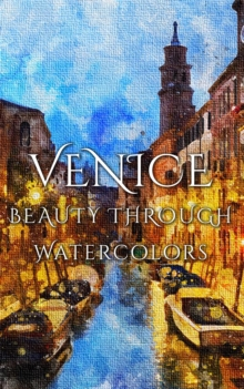 Venice Beauty Through Watercolors, EPUB eBook