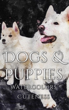 Dogs and Puppies Watercolor Cuteness, EPUB eBook