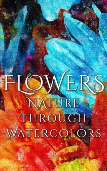 Flowers - Nature through Watercolors, EPUB eBook
