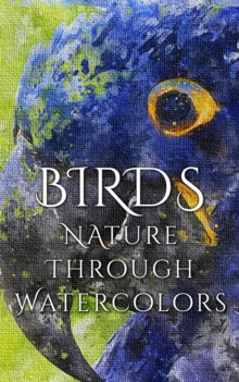 Birds - Nature through Watercolors, EPUB eBook