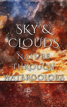 Sky & Clouds - Nature Through Watercolors, EPUB eBook