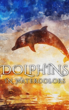 Dolphins In Watercolors, EPUB eBook