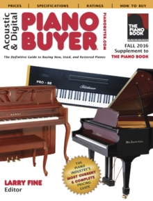 "Acoustic & Digital Piano Buyer Fall 2016 : Supplement to ""The Piano Book"", Paperback Book"