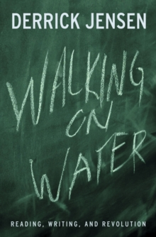 Walking on Water : Reading, Writing and Revolution, Paperback / softback Book
