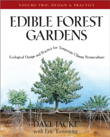 Edible Forest Gardens Vol. 2 : Ecological Design and Practice for Temperate-Climate Permaculture, Hardback Book