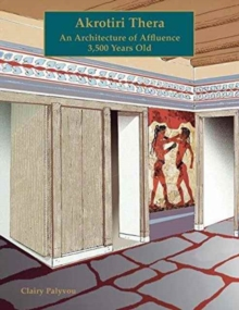 Akrotiri, Thera : An Architecture of Affluence 3,500 Years Old, Paperback Book