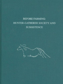 Before Farming : Hunter-Gatherer Society and Subsistence, Hardback Book
