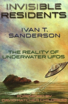 Invisible Residents : The Reality of Underwater Ufos, Paperback / softback Book
