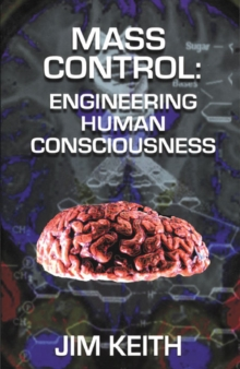 Mass Control : Engineering Human Consciousness, Paperback / softback Book