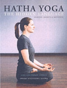 Hatha Yoga : Symbols Secrets and Metaphors, Paperback Book