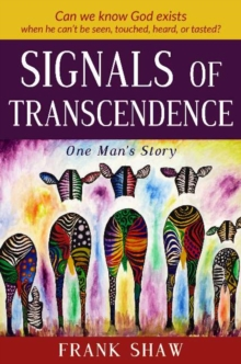 Signals of Transcendence : One Man's Story, Hardback Book
