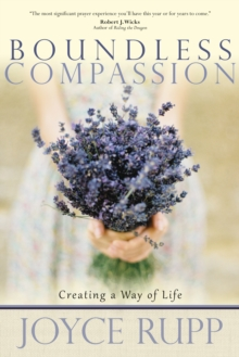 Boundless Compassion : Creating a Way of Life, Paperback / softback Book
