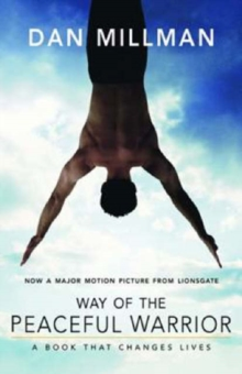 Way of the Peaceful Warrior : A Book That Changes Lives, Paperback Book