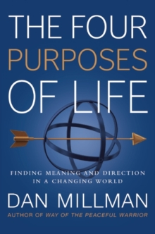 The Four Purposes of Life : Finding Meaning and Direction in a Changing World, Paperback / softback Book
