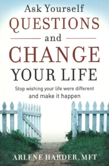 Ask Yourself Questions and Change Your Life, Paperback Book