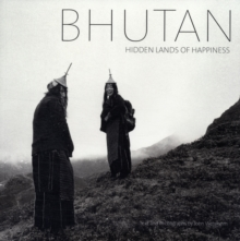 Bhutan: Hidden Lands Of Happiness, Paperback Book