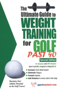 Ultimate Guide to Weight Training for Golf Past 40 : 2nd Edition, Paperback Book