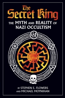The Secret King : The Myth and Reality of Nazi Occultism, EPUB eBook